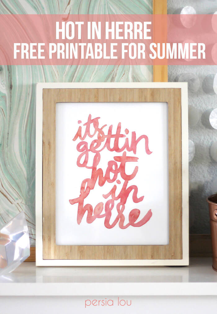 Free Summer Printable - watercolor it's getting hot in here printable download