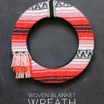 Woven Blanket Wreath - step by step instructions to make this fun wreath