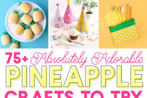75+ Adorable Pineapple Crafts You Need to Make