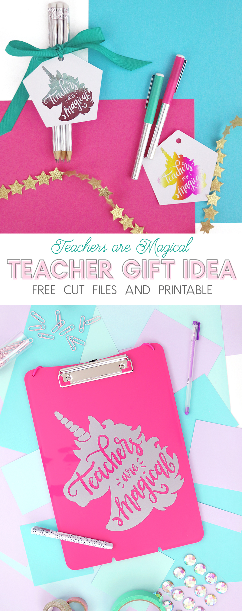 unicorn teacher appreciation gift idea - teachers are magical - free cut files and printables