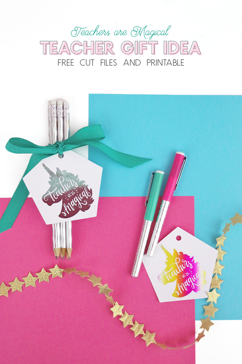 unicorn teacher appreciation gift idea - free cut file and printable - teachers are magical