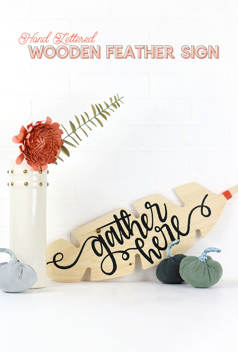 "DIY Gather Here wood sign. Learn how to make your own cute feather shaped gather sign for fall. Free hand lettered ""gather here"" svg cut file for silhouette or cricut"