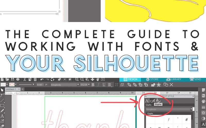 How to Use Fonts in Silhouette Studio: The Complete Guide to Silhouette Cameo Fonts