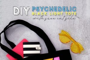 DIY Psychedelic Black Light Tote Bag with Free Cut File