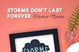 Storms Don't Last Forever Free Cut File + More Inspirational SVG Cut Files