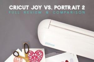Cricut Joy vs. Silhouette Portrait 2 Comparison and Review