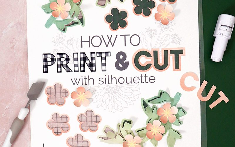 Print & Cut 101: How to Print and Cut with Silhouette