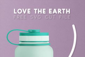 """Love the Earth"" SVG + Free Earth Day Cut Files"