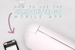 How to Use the Silhouette Go Mobile App