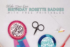 Birthday Rosette Badge Free Printables – DIY Paper Buttons!