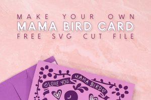 Mama Bird Paper Cut Card – Free SVG Cut File