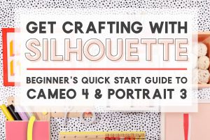 How to Use Your Silhouette Cameo or Silhouette Portrait – Get Started Here!