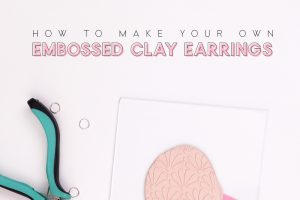 DIY Embossed Clay Earrings with Cricut & Silhouette